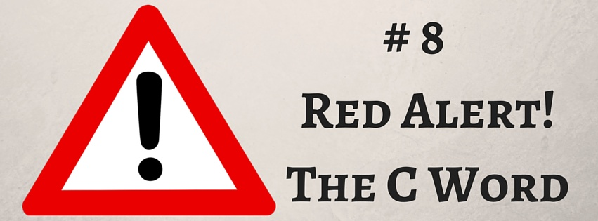 # 8Red Alert!The C Word