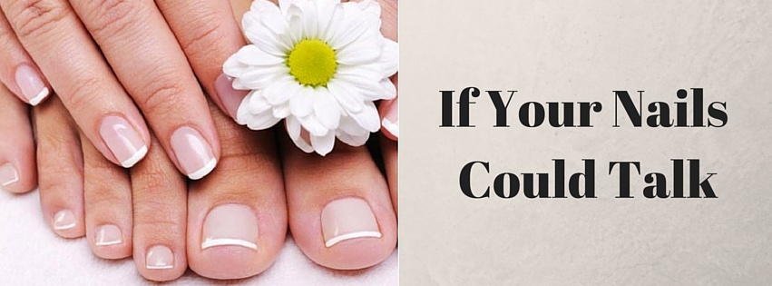 If Your Nails Could Talk